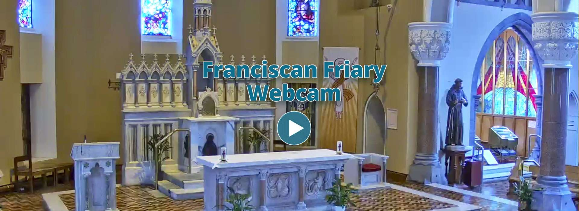 View Franciscan Friary Webcam
